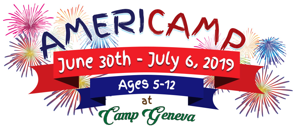 Americamp June 30th - July 6, 2019 - Ages 5-12 at Camp Geneva
